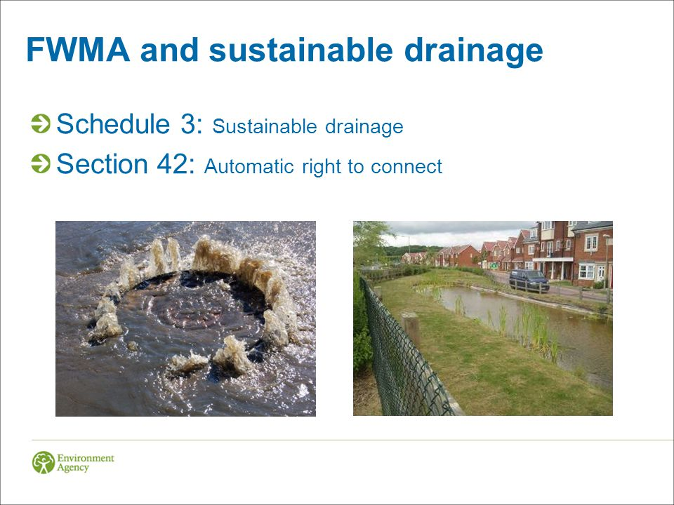 FWMA and sustainable drainage Schedule 3: Sustainable drainage Section 42: Automatic right to connect