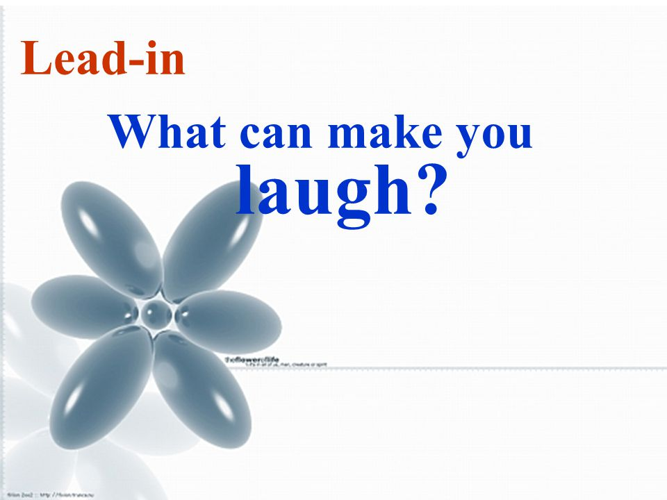 Lead-in What can make you laugh?