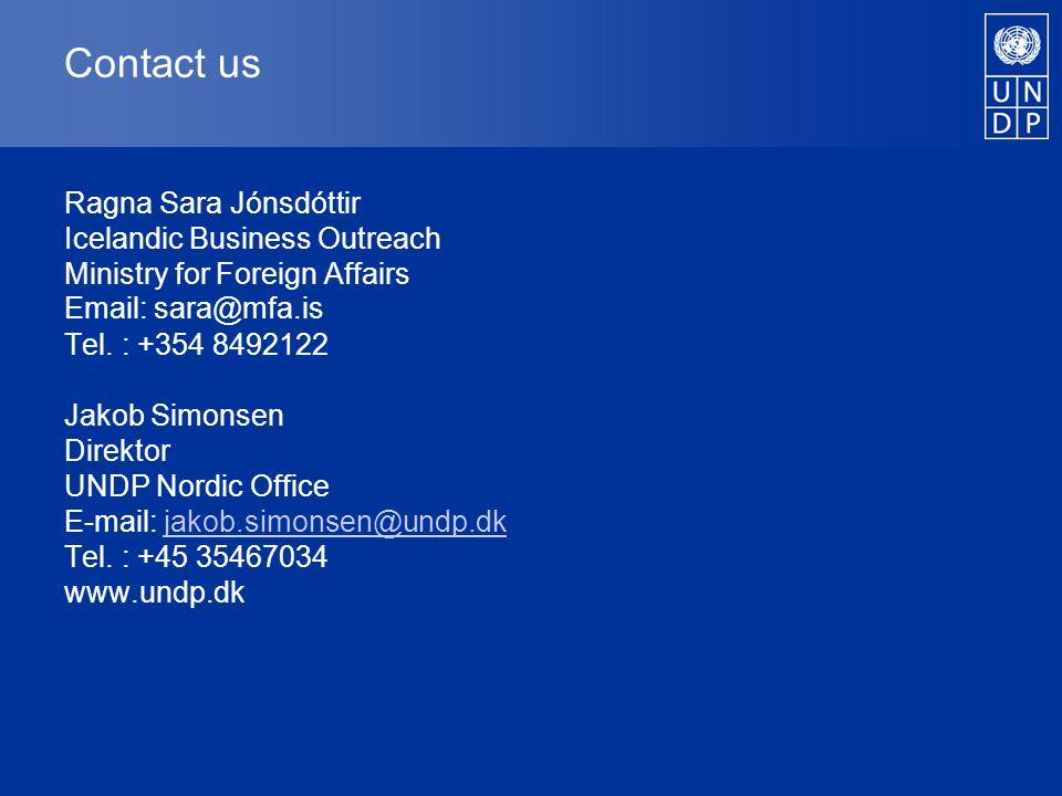 Contact us Ragna Sara Jónsdóttir Icelandic Business Outreach Ministry for Foreign Affairs Email: sara@mfa.is Tel.
