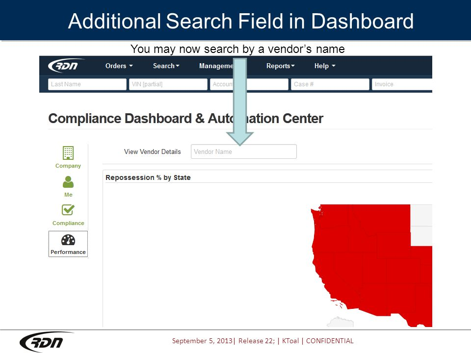 September 5, 2013| Release 22; | KToal | CONFIDENTIAL Additional Search Field in Dashboard You may now search by a vendor's name