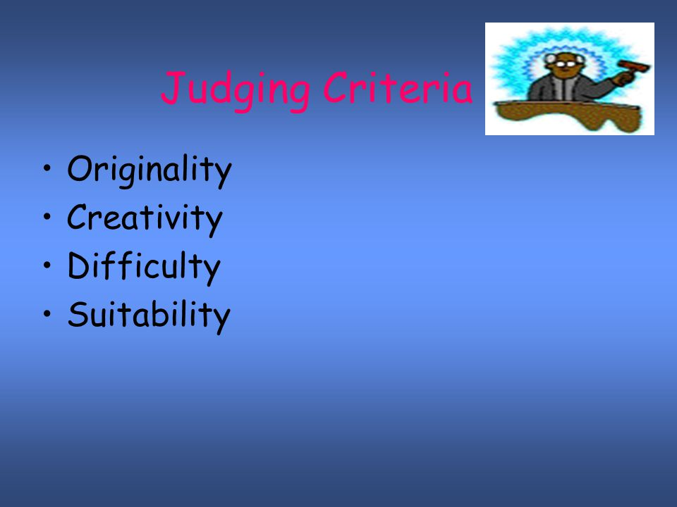 Judging Criteria Originality Creativity Difficulty Suitability