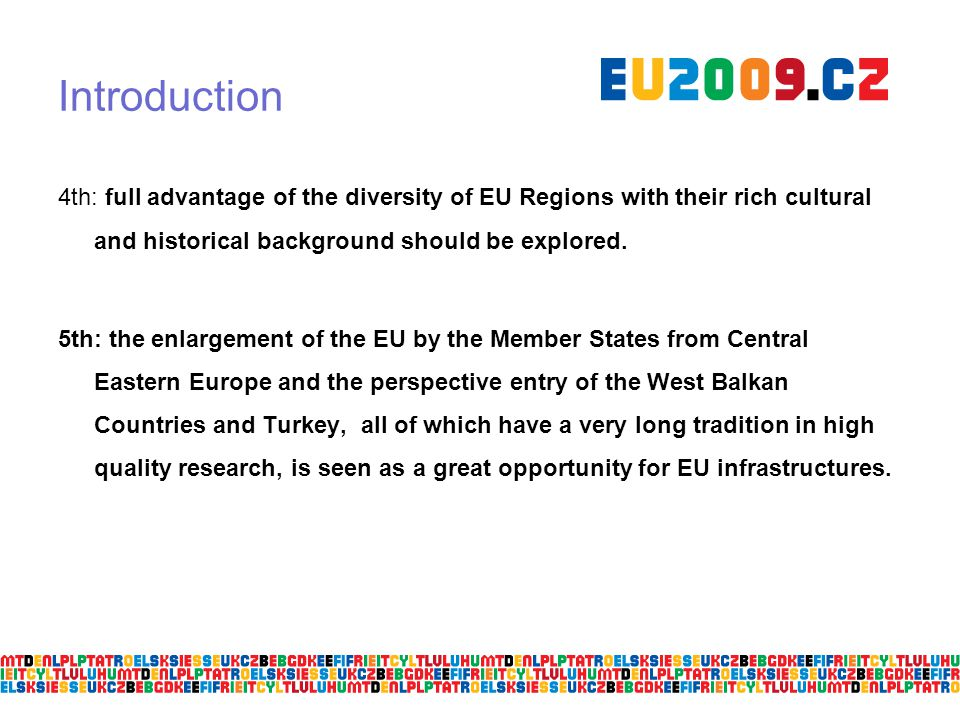Introduction 4th: full advantage of the diversity of EU Regions with their rich cultural and historical background should be explored.