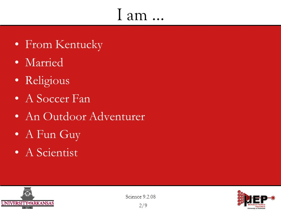 Science 9.2.08 3/9 Kentucky Birthday: September 18, 1984 Location: Louisville Hometown: Lawrenceburg Family: Tom, Sara & Ryan