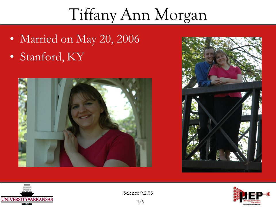 Science 9.2.08 4/9 Tiffany Ann Morgan Married on May 20, 2006 Stanford, KY