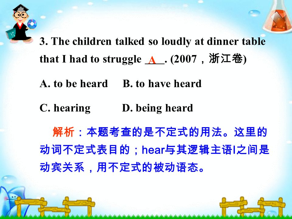 3. The children talked so loudly at dinner table that I had to struggle.