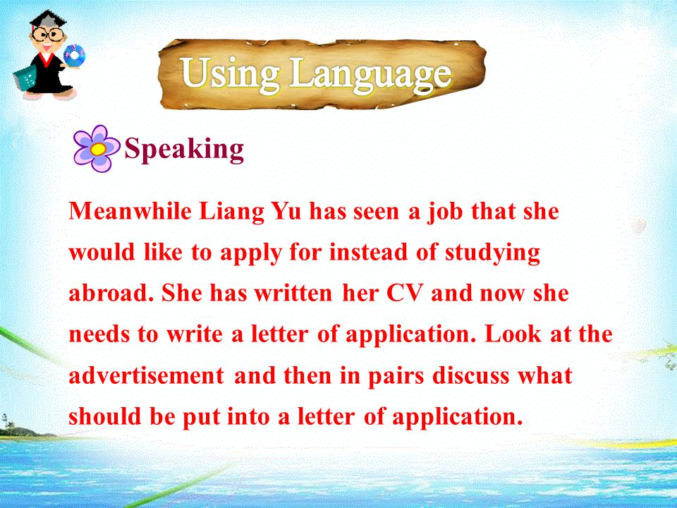 Speaking Meanwhile Liang Yu has seen a job that she would like to apply for instead of studying abroad.