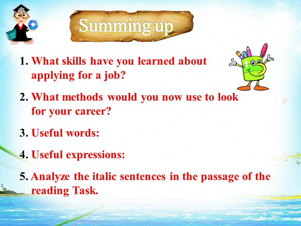 1. What skills have you learned about applying for a job.