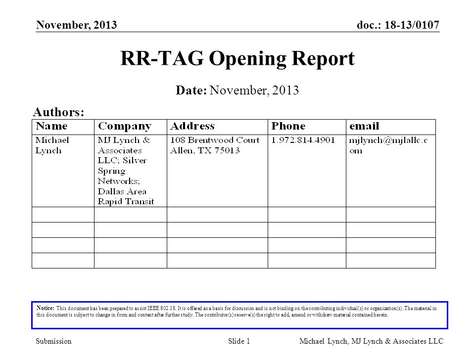 doc.: 18-13/0107 Submission November, 2013 Michael Lynch, MJ Lynch & Associates LLCSlide 1 RR-TAG Opening Report Notice: This document has been prepar