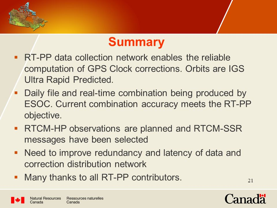 21 Summary  RT-PP data collection network enables the reliable computation of GPS Clock corrections.