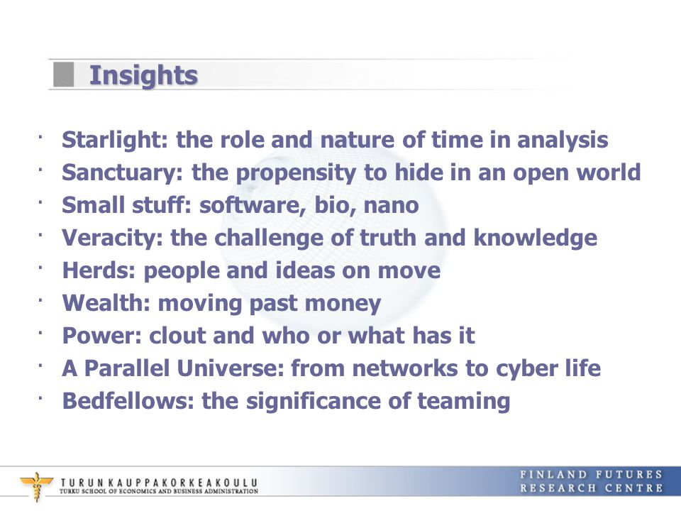 Insights ·Starlight: the role and nature of time in analysis ·Sanctuary: the propensity to hide in an open world ·Small stuff: software, bio, nano ·Ve