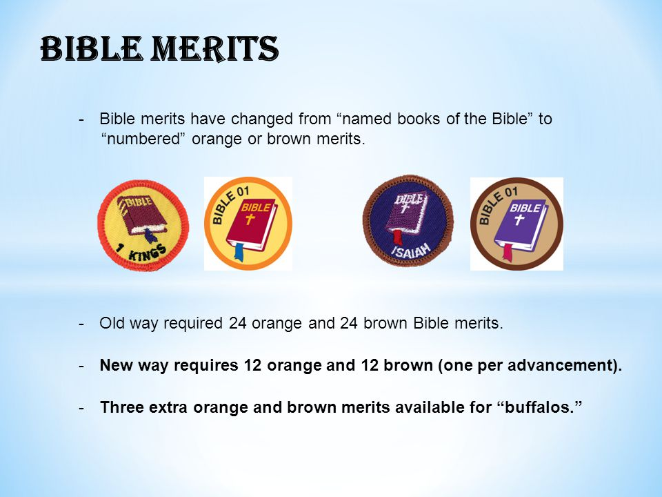BIBLE MERITS -Bible merits have changed from named books of the Bible to numbered orange or brown merits.