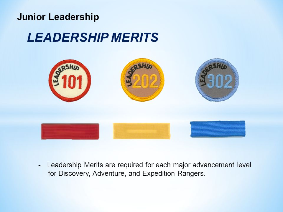 -Leadership Merits are required for each major advancement level for Discovery, Adventure, and Expedition Rangers.