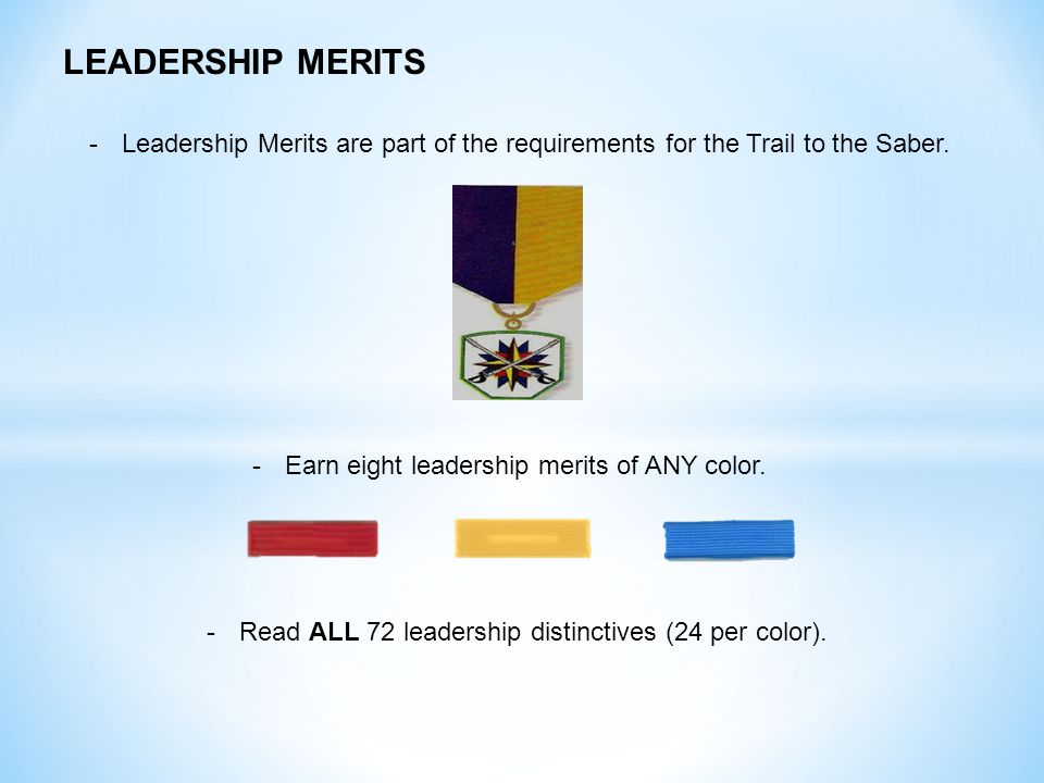 -Leadership Merits are part of the requirements for the Trail to the Saber.