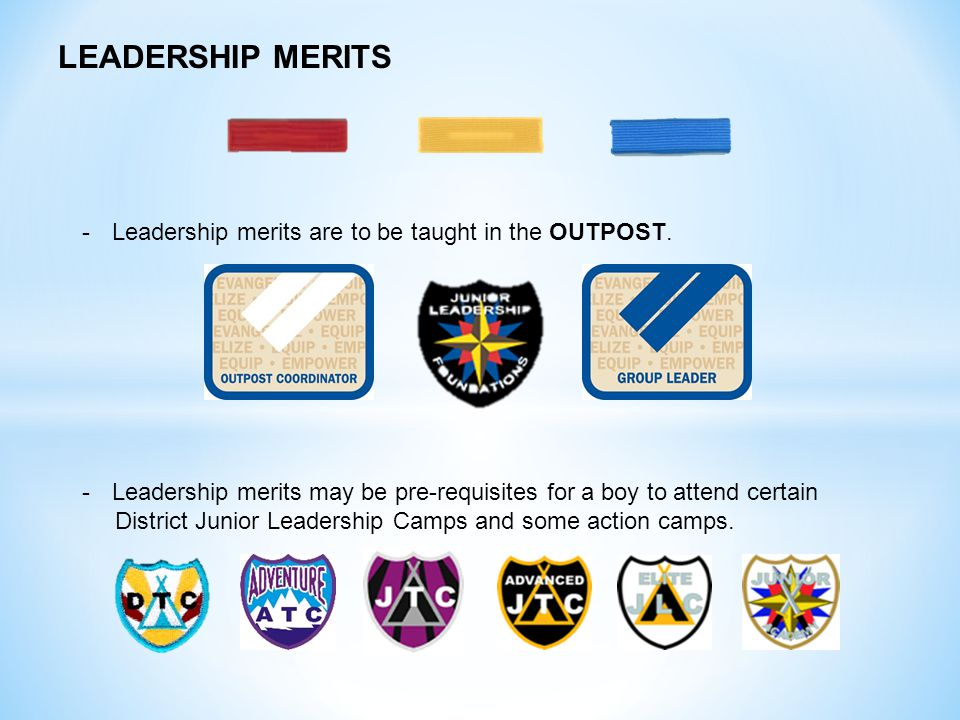 -Leadership merits are to be taught in the OUTPOST.