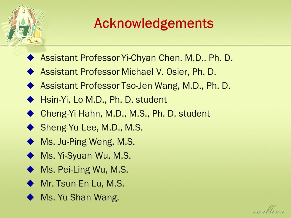 Acknowledgements  Assistant Professor Yi-Chyan Chen, M.D., Ph.