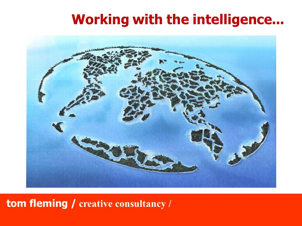 tom fleming / creative consultancy / Working with the intelligence...