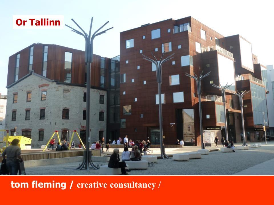 tom fleming / creative consultancy / Or Tallinn