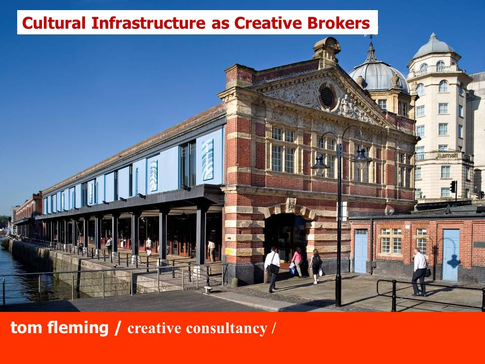 Cultural Infrastructure as Creative Brokers