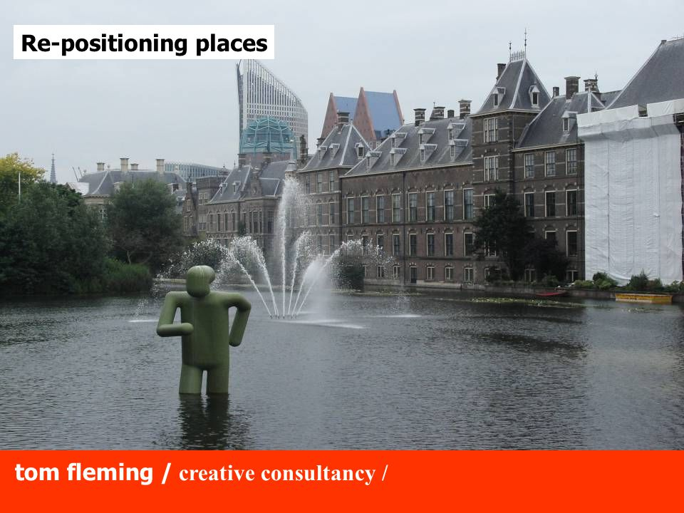 tom fleming / creative consultancy / Re-positioning places