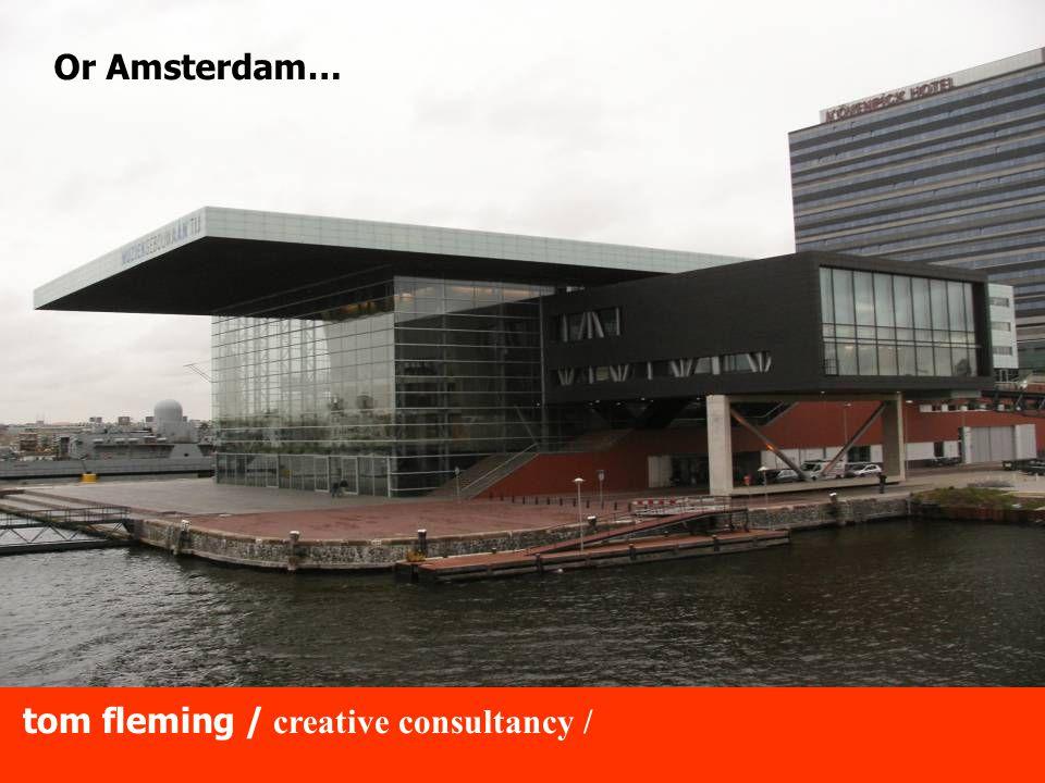 tom fleming / creative consultancy / Or Copenhagen Or St Petersburg..