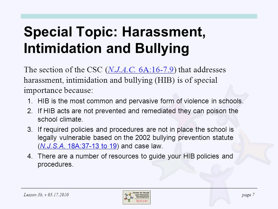 Lesson 3b, v page 7 Special Topic: Harassment, Intimidation and Bullying The section of the CSC (N.J.A.C.