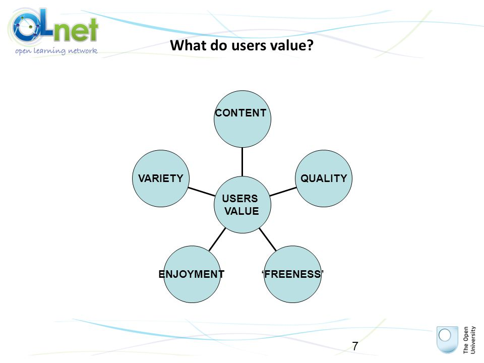 What do users value? VARIETY ENJOYMENT'FREENESS' QUALITY CONTENT USERS VALUE 7