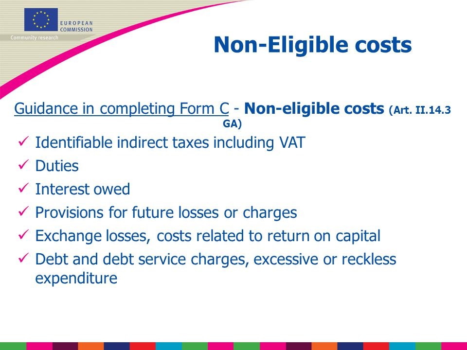 Non-Eligible costs Guidance in completing Form C - Non-eligible costs (Art.