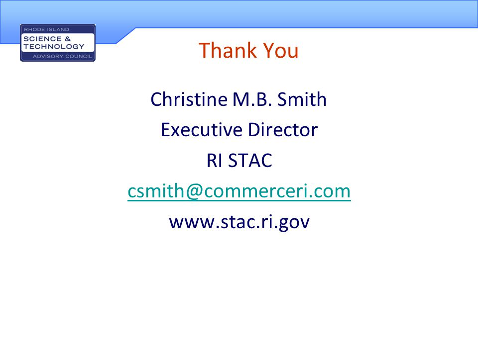 Thank You Christine M.B. Smith Executive Director RI STAC