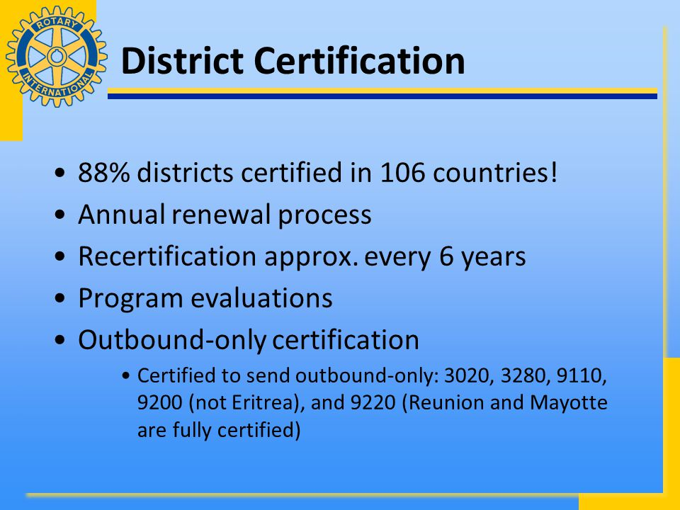 District Certification 88% districts certified in 106 countries.
