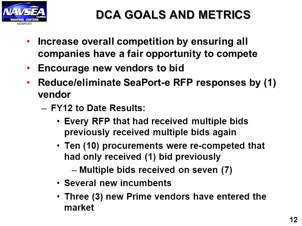 DCA GOALS AND METRICS Increase overall competition by ensuring all companies have a fair opportunity to compete Encourage new vendors to bid Reduce/el