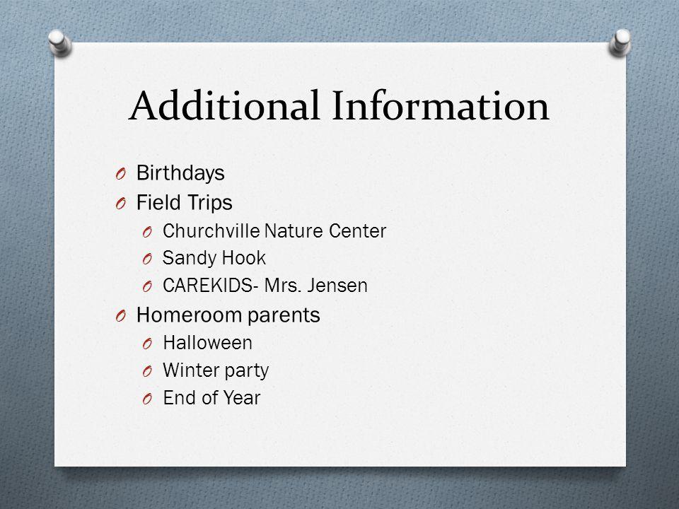 Additional Information O Birthdays O Field Trips O Churchville Nature Center O Sandy Hook O CAREKIDS- Mrs. Jensen O Homeroom parents O Halloween O Win