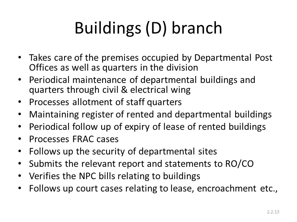 Buildings (D) branch Takes care of the premises occupied by Departmental Post Offices as well as quarters in the division Periodical maintenance of de