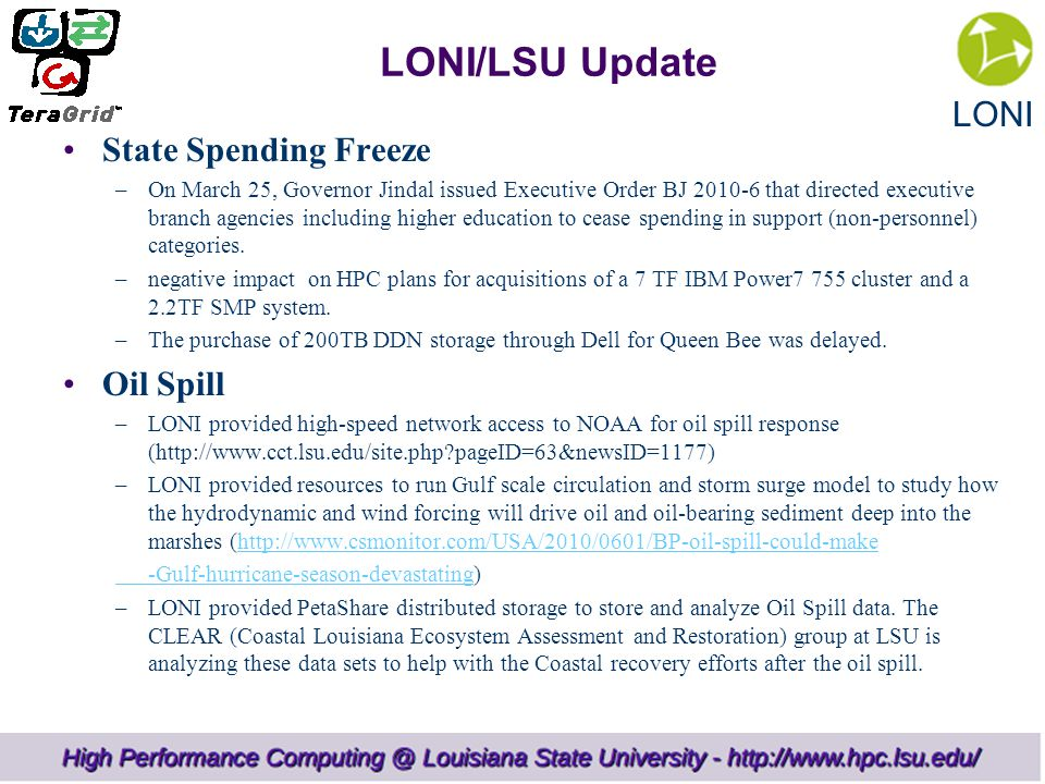 LONI LONI/LSU Update State Spending Freeze –On March 25, Governor Jindal issued Executive Order BJ 2010-6 that directed executive branch agencies incl