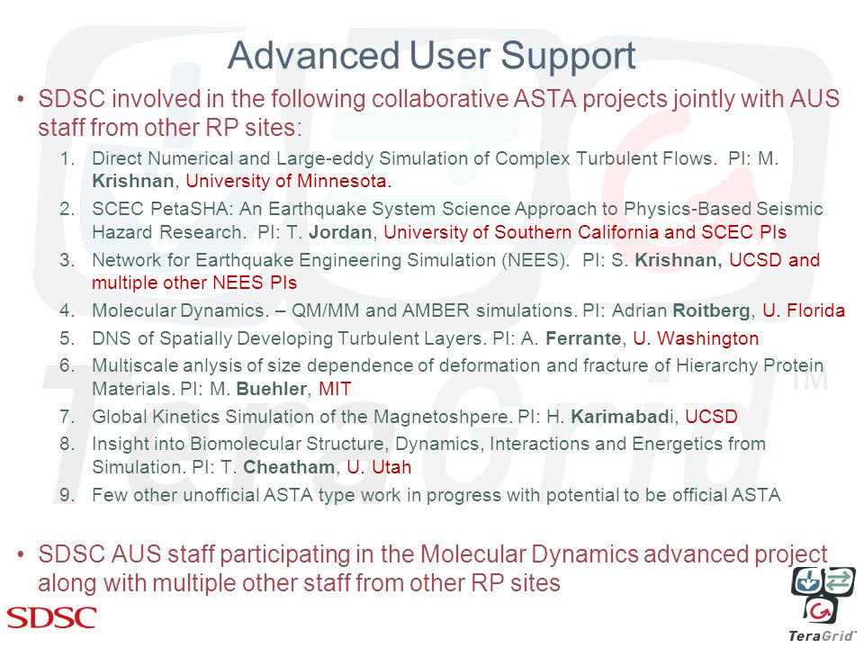 Advanced User Support SDSC involved in the following collaborative ASTA projects jointly with AUS staff from other RP sites: 1.Direct Numerical and Large-eddy Simulation of Complex Turbulent Flows.
