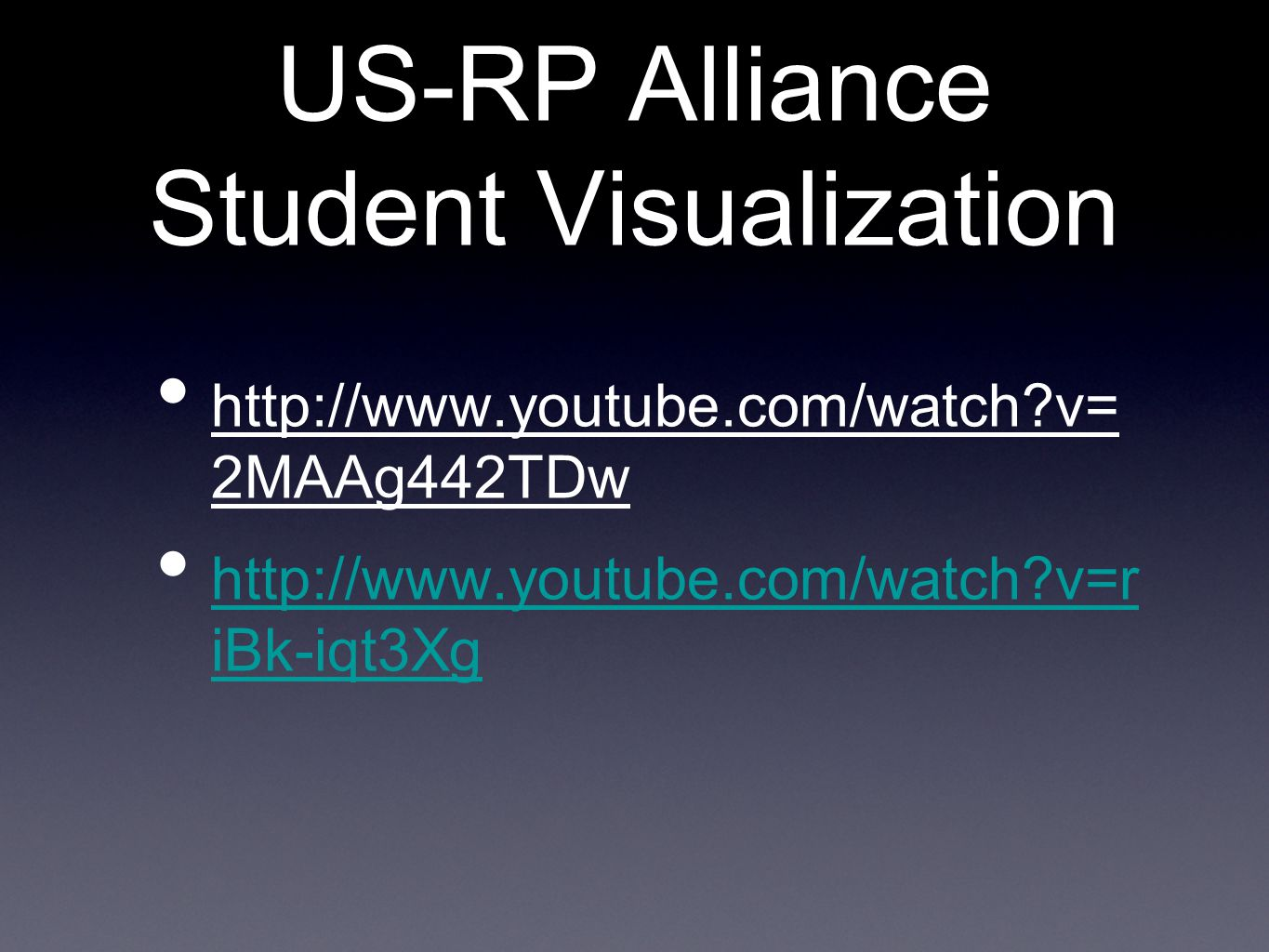 US-RP Alliance Student Visualization http://www.youtube.com/watch v= 2MAAg442TDw http://www.youtube.com/watch v=r iBk-iqt3Xg http://www.youtube.com/watch v=r iBk-iqt3Xg