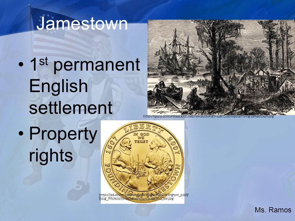 Jamestown 1 st permanent English settlement Property rights   Blog_Photos/hiresJamestownGoldUncObv.jpg   Ms.