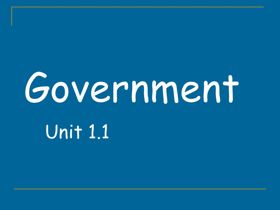 Government Unit 1.1