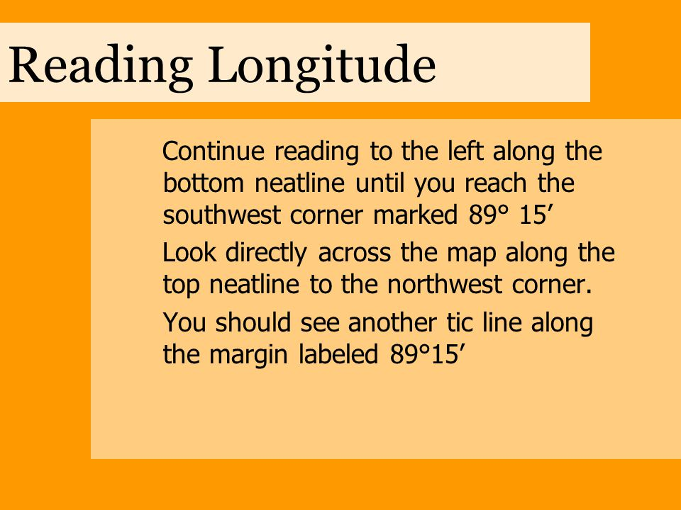 Reading Longitude As you read longitude from right to left the number of minutes and seconds increases Longitude measurements in the United States are always east of the Prime Meridian Although there are 2.5 minutes between each section, lines of longitude are not equidistant.