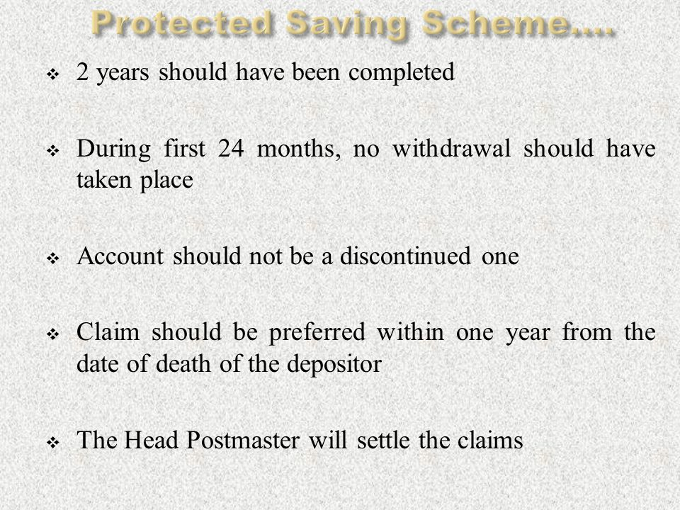  2 years should have been completed  During first 24 months, no withdrawal should have taken place  Account should not be a discontinued one  Claim should be preferred within one year from the date of death of the depositor  The Head Postmaster will settle the claims