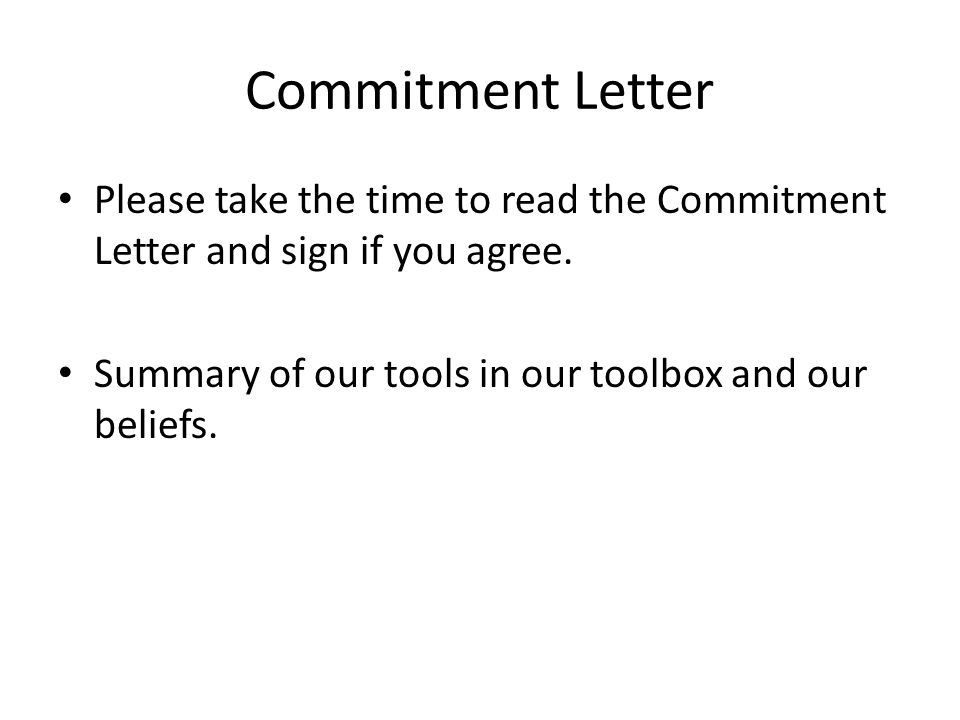 Commitment Letter Please take the time to read the Commitment Letter and sign if you agree.