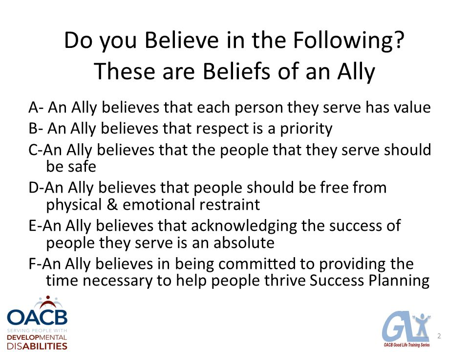 Do you Believe in the Following.