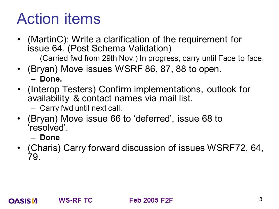 WS-RF TCFeb 2005 F2F 3 Action items (MartinC): Write a clarification of the requirement for issue 64.