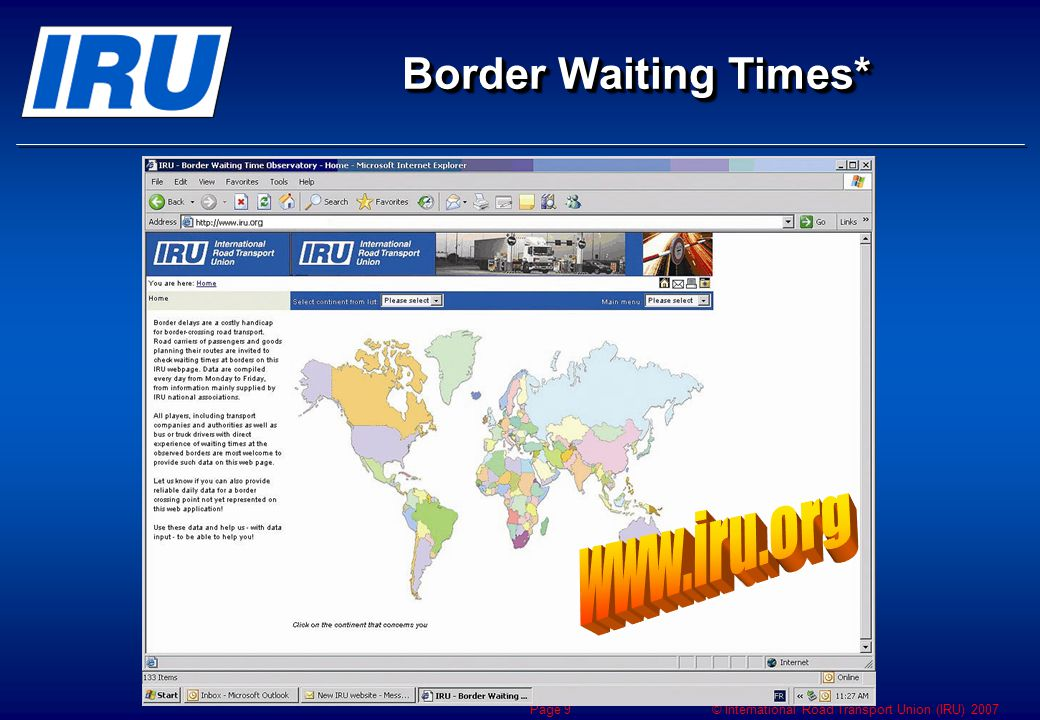 © International Road Transport Union (IRU) 2007 Page 9 Border Waiting Times*