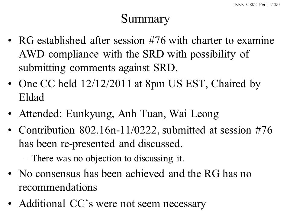 IEEE C802.16n-11/200 Summary RG established after session #76 with charter to examine AWD compliance with the SRD with possibility of submitting comments against SRD.