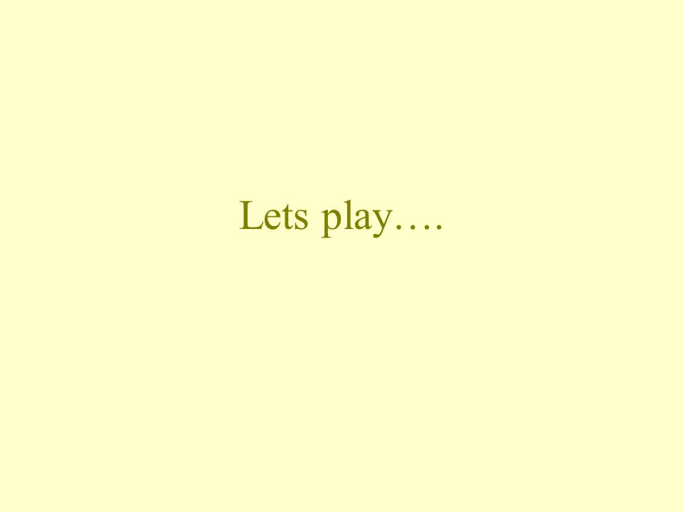 Lets play….