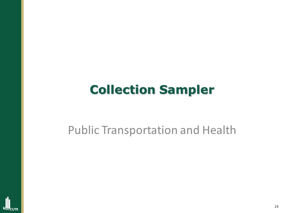 26 Collection Sampler Public Transportation and Health