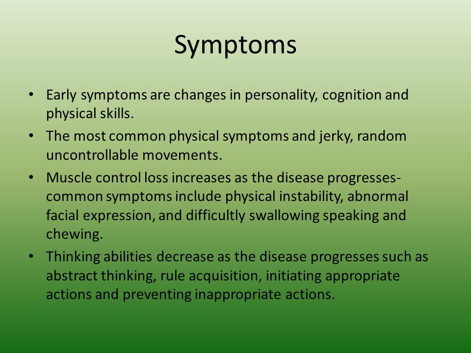 Symptoms As the disease progresses memory issues begin to emerge.