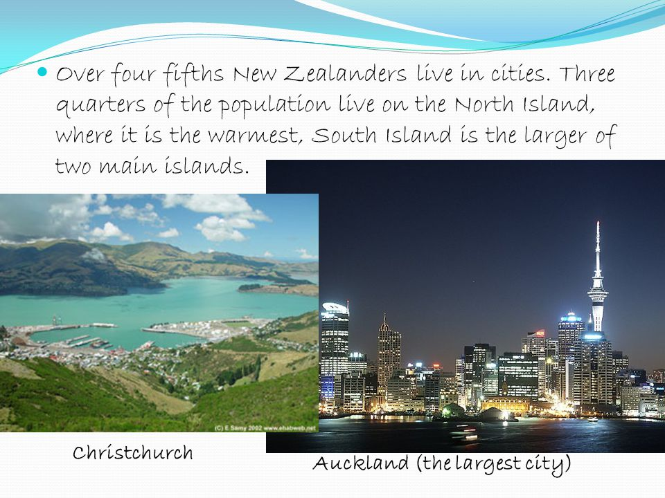 Over four fifths New Zealanders live in cities.