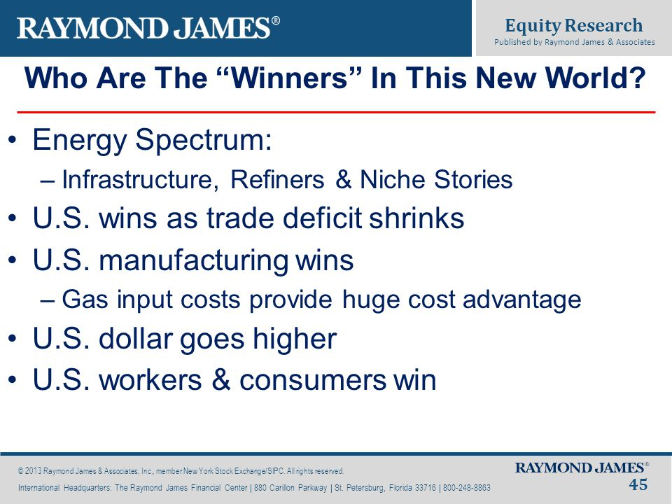 Equity Research Published by Raymond James & Associates © 2013 Raymond James & Associates, Inc., member New York Stock Exchange/SIPC.