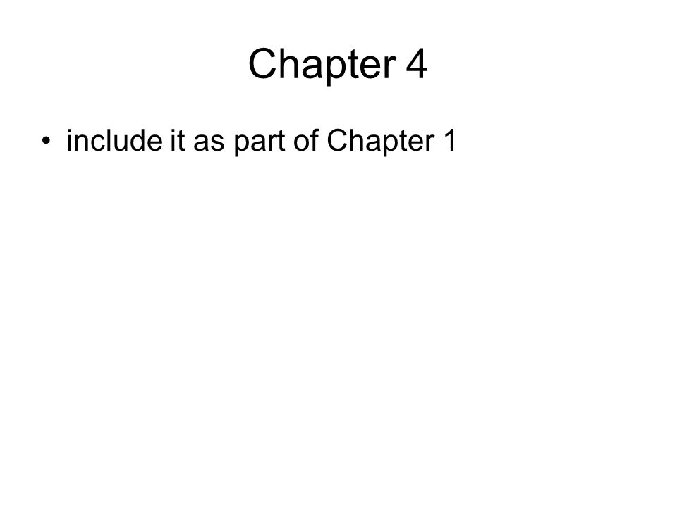 Chapter 4 include it as part of Chapter 1